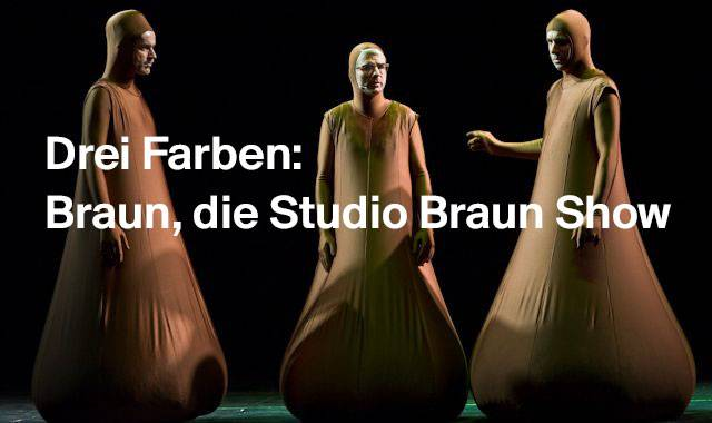 Drei Farben: Braun, die Studio Braun Show