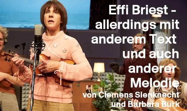 Effi Briest - allerdings mit anderem Text und auch anderer Melodie © Matthias Horn