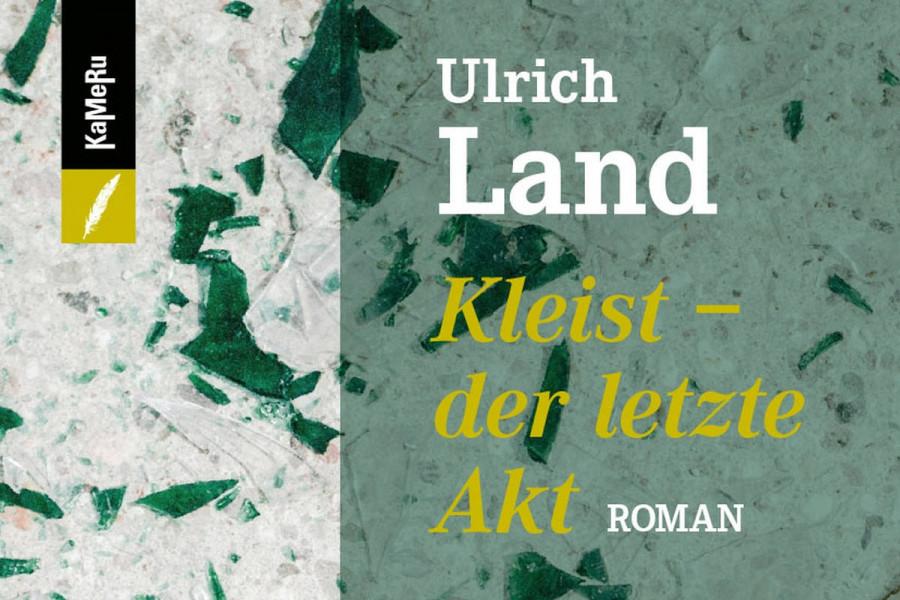 Cover_Kleist-Der-letzte-Akt- Ulrich Land