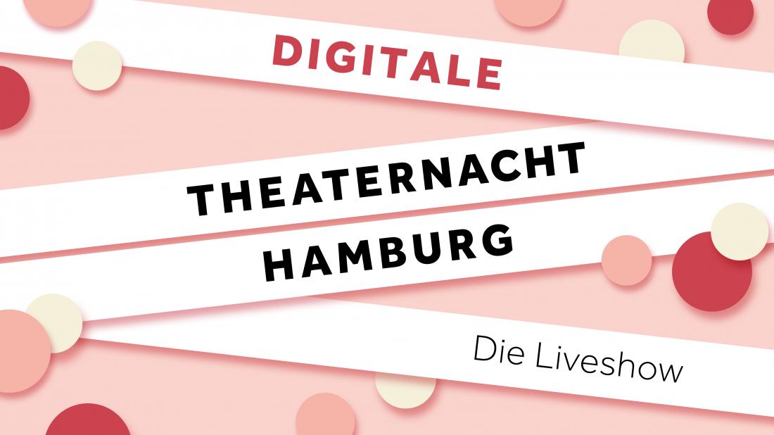 Digitale Theaternacht – die Show