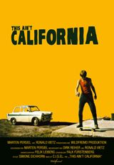 THIS AIN'T CALIFORNIA is an anthem to the zest for life.