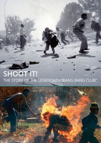 SHOOT IT! – The Story of the legendary  'Bang Bang Club'