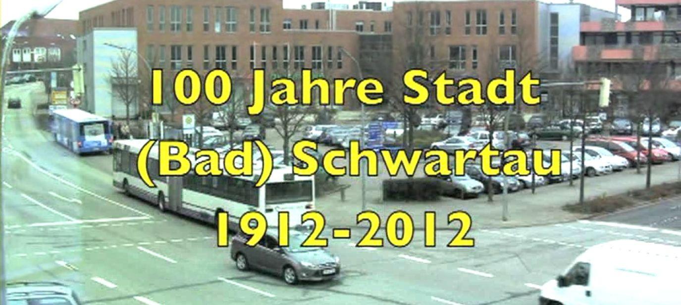 Hundert Jahre Stadt Bad Schwartau 1912 - 2012