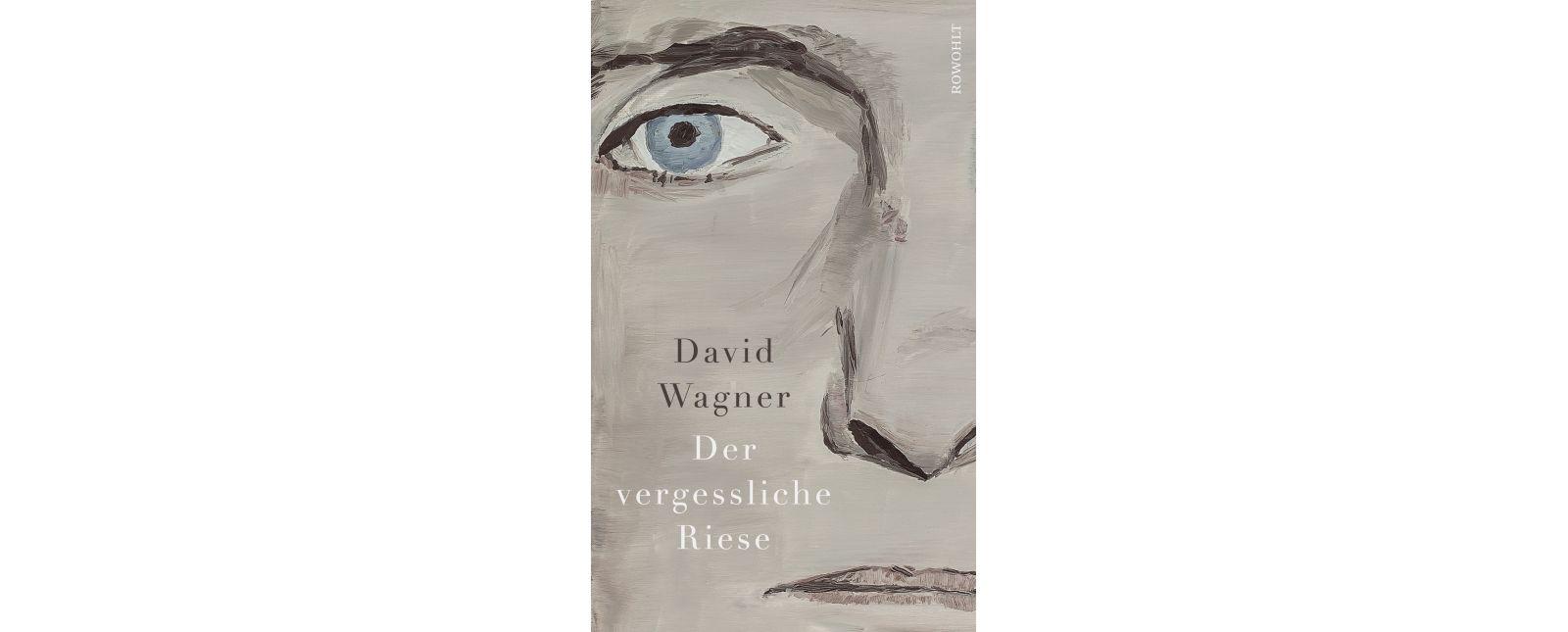 Der vergessliche Riese // David Wagner // Buchcover: Rowohlt
