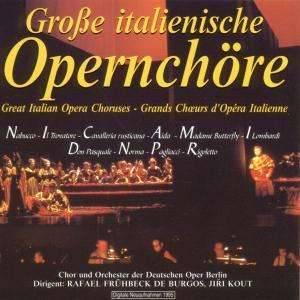 Opernchöre von Verdi, Mascagni, Puccini, Donizetti, Bellini, Leoncavallo Dirigenten: Rafael Frühbeck de Burgos, Jiri Kout Chor & Orchester der Deutschen Oper Berlin 1 CD