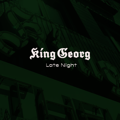King Georg Late Night // © King Georg